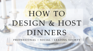 ONLINE COURSE: HOW TO DESIGN & HOST PROFESSIONAL AND SOCIETY DINNERS